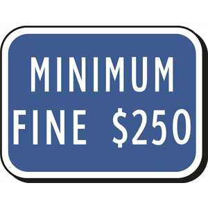 9 in. x 12 in. Minimum Fine $250 Heavy-Duty Sign BLUE / WHITE