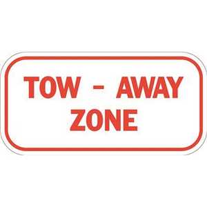 6 in. x 12 in. Tow Away Zone Sign